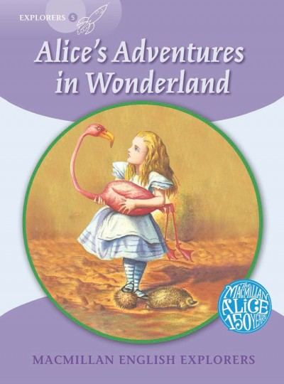 Macmillan English Explorers Level 5 Alice in Wonderland