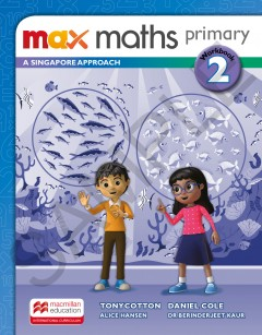 Max Maths Primary A Singapore Approach Grade 2 Workbook
