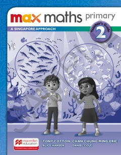 Max Maths Primary A Singapore Approach Grade 2 Teacher's Guide