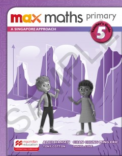 Max Maths Primary A Singapore Approach Grade 5 Teacher's Guide