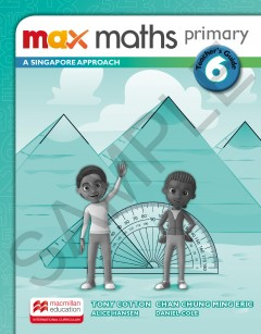 Max Maths Primary A Singapore Approach Grade 6 Teacher's Guide