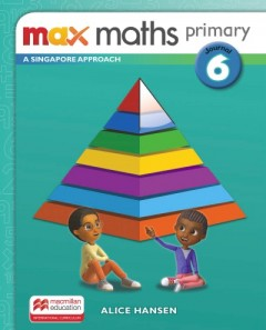 Max Maths Primary A Singapore Approach Journal 6